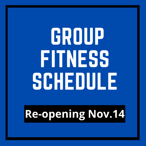Group Fitness Schedule – Reopening Nov. 14